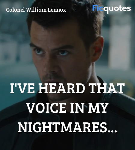 I've heard that voice in my nightmares quote image
