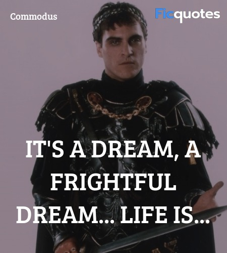 It's a dream, a frightful dream... life is quote image