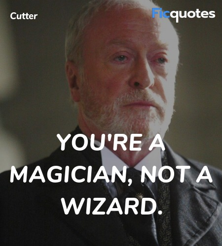 You're a magician, not a wizard quote image