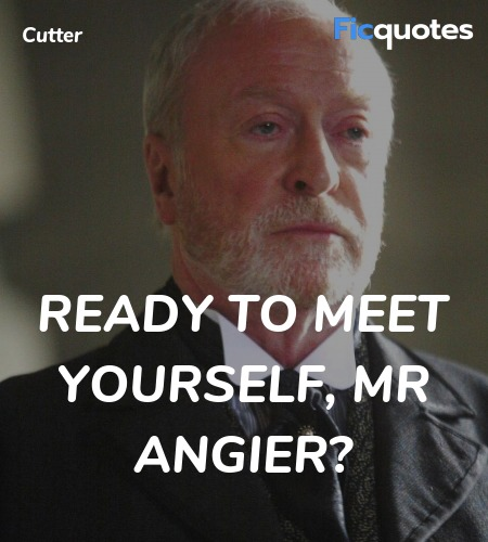 Ready to meet yourself, Mr Angier quote image