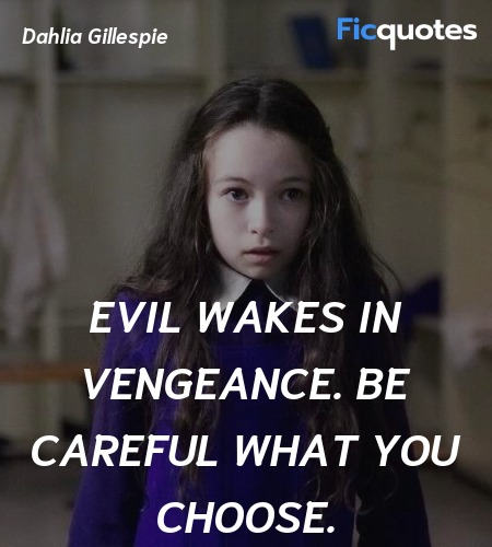 Evil wakes in vengeance. Be careful what you ... quote image