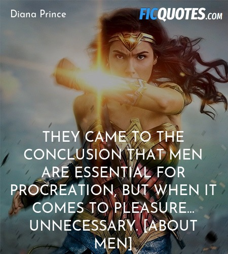 They came to the conclusion that men are essential... quote image