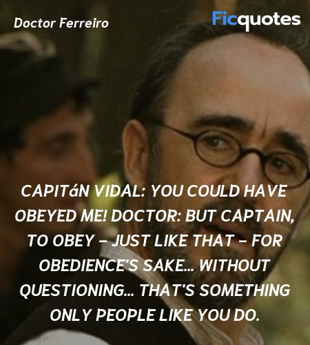 But Captain, to obey - just like that - for ... quote image