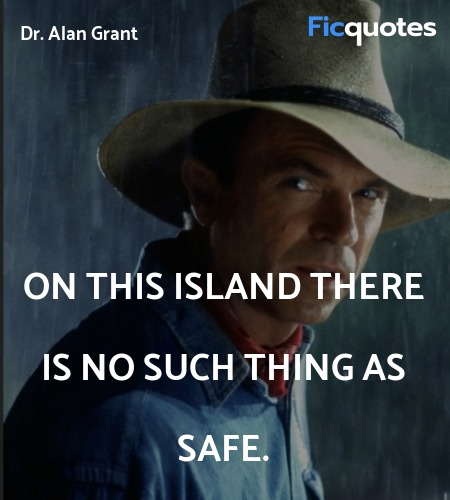 On this island there is no such thing as safe. image