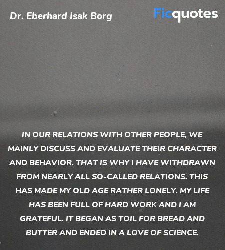 In our relations with other people, we mainly ... quote image