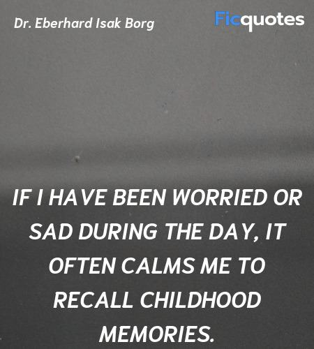 If I have been worried or sad during the day, it ... quote image