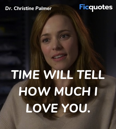 Time will tell how much I love you quote image