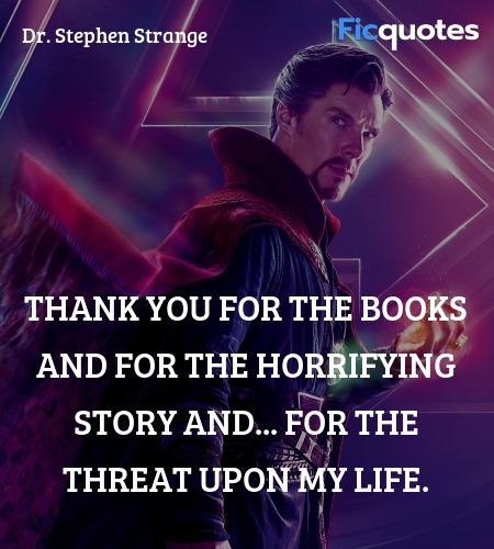 Thank you for the books and for the horrifying ... quote image