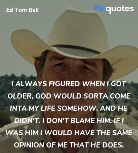 I always figured when I got older, God would ... quote image