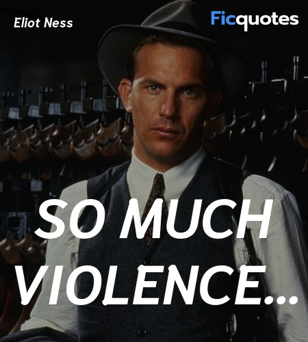 So much violence quote image