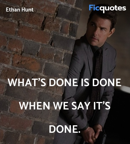 What's done is done when we say it's done. image