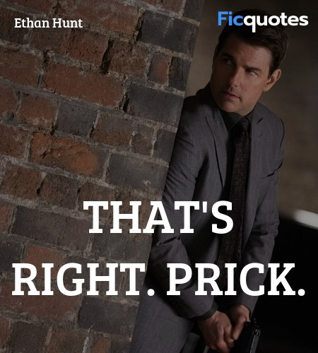 That's right. Prick quote image