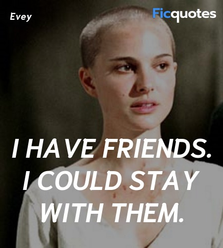 I have friends. I could stay with them quote image