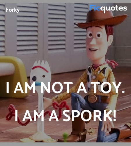 I am not a toy. I am a spork quote image