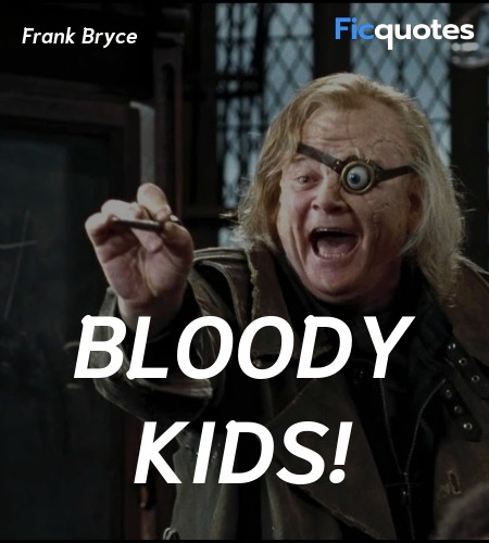 Bloody kids quote image