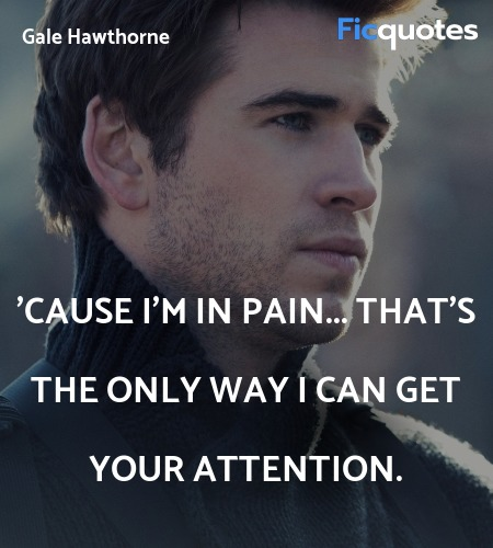 'Cause I'm in pain... That's the only way I can ... quote image