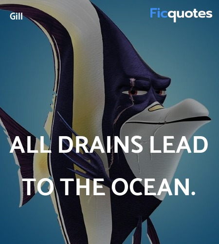 All drains lead to the ocean quote image