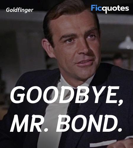Goodbye, Mr. Bond quote image