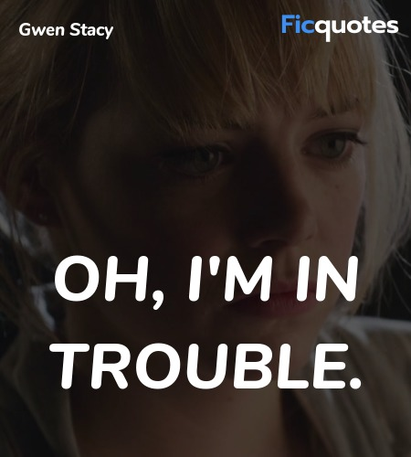 Oh, I'm in trouble quote image