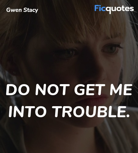 Do not get me into trouble quote image