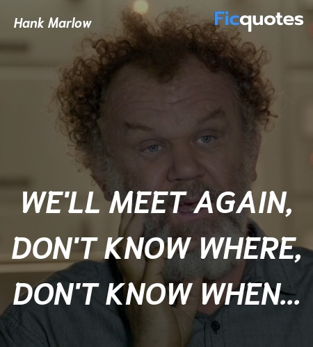 We'll meet again, don't know where, don't know ... quote image