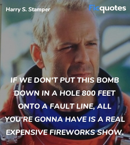 If we don't put this bomb down in a hole 800 feet... quote image