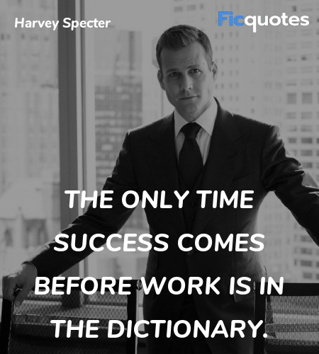 The only time success comes before work is in the ... quote image
