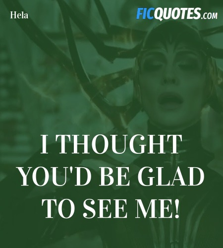 I thought you'd be glad to see me! image