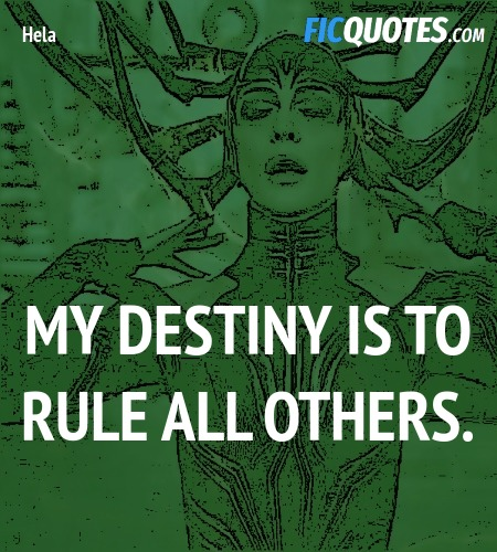 My destiny is to rule all others quote image