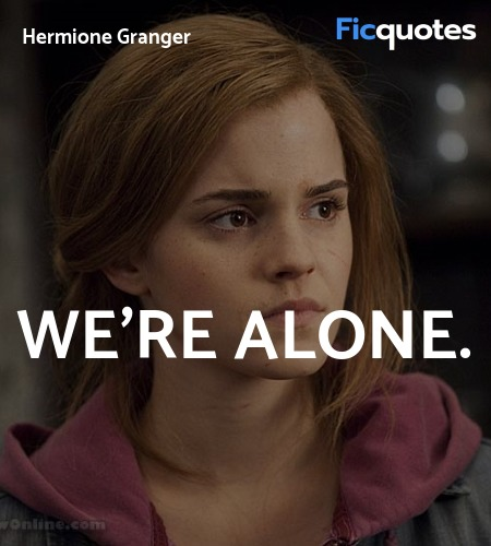We're alone quote image