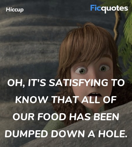 Oh, it's satisfying to know that all of our food ... quote image
