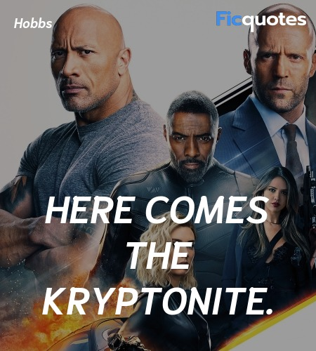 Here comes the Kryptonite quote image