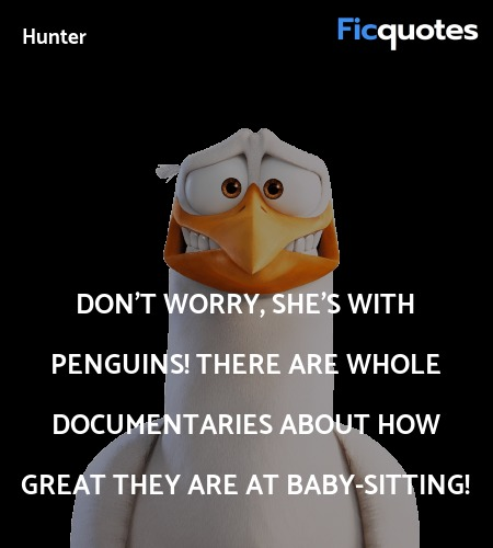 Don't worry, she's with penguins! There are whole documentaries about how great they are at baby-sitting! image