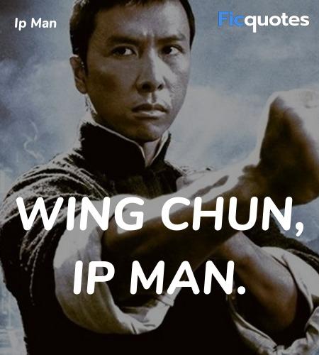 Wing Chun, Ip Man quote image
