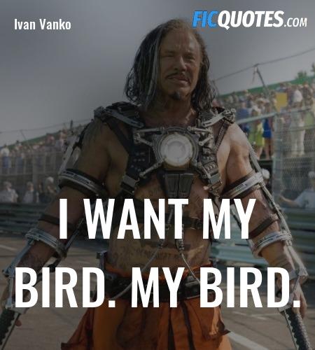 I want MY bird. MY bird quote image