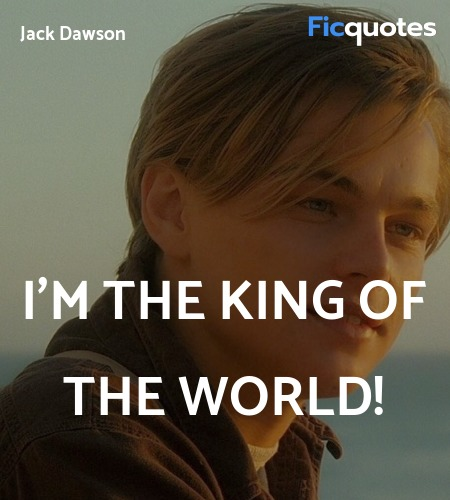 I'm the king of the world quote image