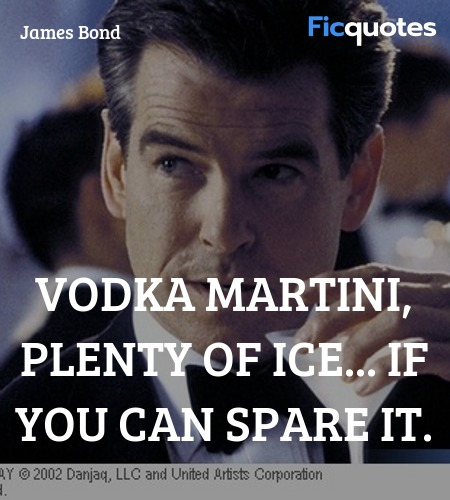 Vodka martini, plenty of ice... if you can spare it. image