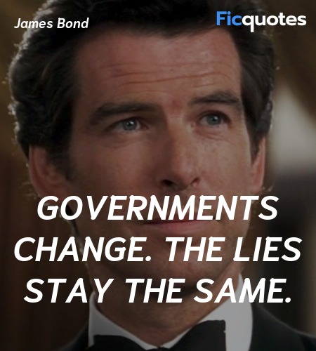 Governments change. The lies stay the same quote image