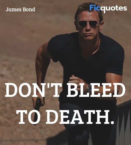Don't bleed to death quote image