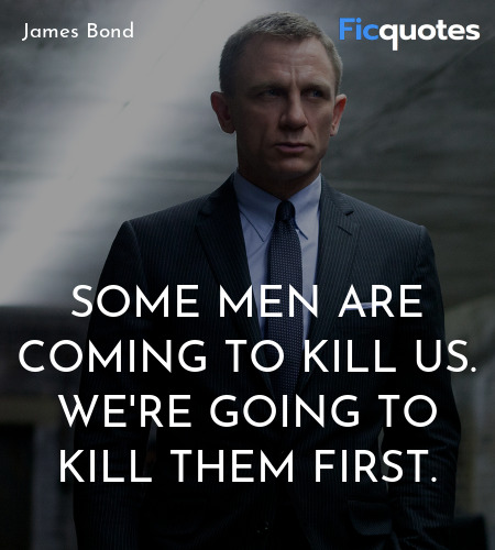 Some men are coming to kill us. We're going to ... quote image