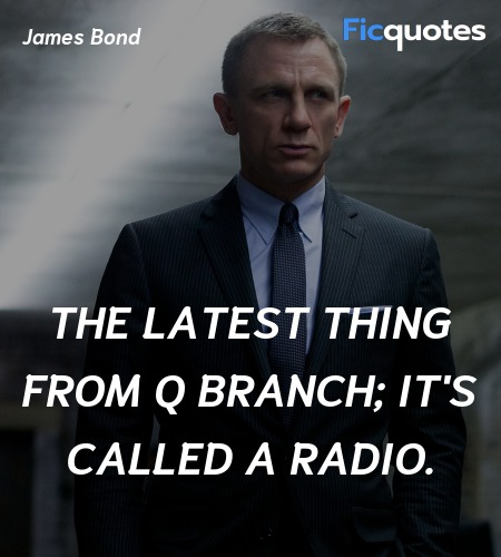 The latest thing from Q branch; it's called a ... quote image