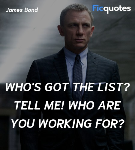 Who's got the list? Tell me! Who are you working ... quote image