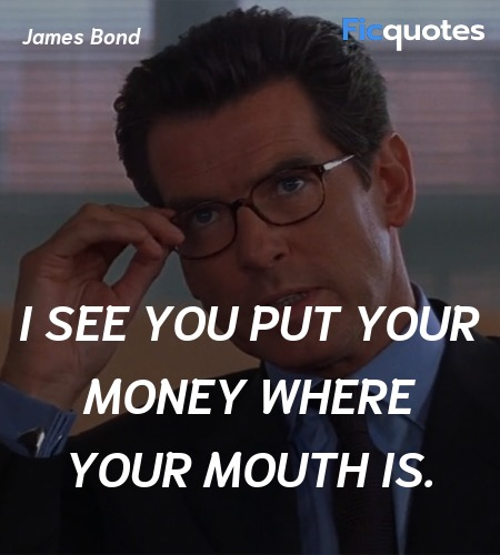 I see you put your money where your mouth is... quote image