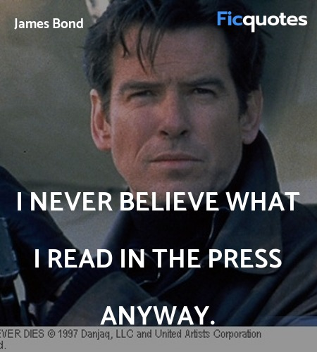 I never believe what I read in the press anyway. image
