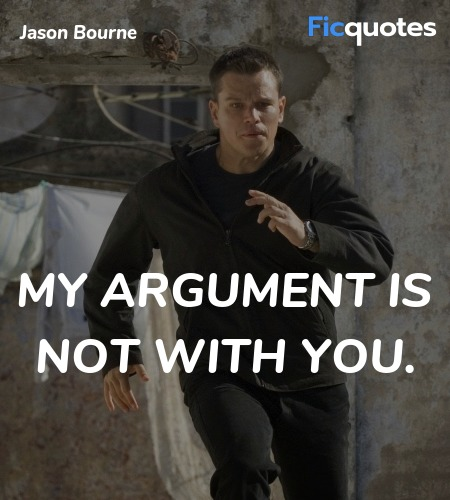 My argument is not with you quote image