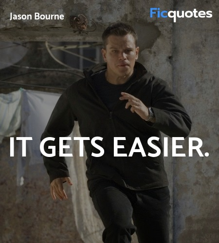 It gets easier quote image