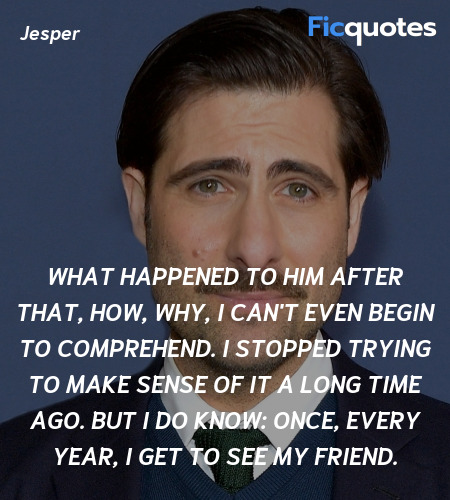What happened to him after that, how, why, I can'... quote image