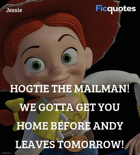 Hogtie the mailman! We gotta get you home before ... quote image