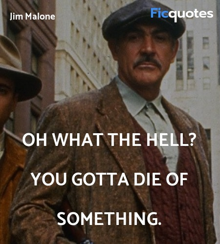 Oh what the hell? You gotta die of something... quote image
