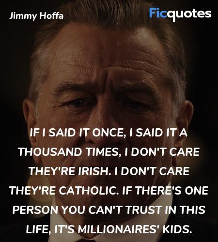 If I said it once, I said it a thousand times, I ... quote image